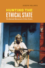 Hunting the Ethical State: The Benkadi Movement of Côte d'Ivoire Cover Image