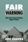 Fair Warning: Why Real Societal Solutions Begin at Home Cover Image