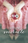 The 17 Cent Miracle: A True Story of Gratitude Cover Image