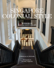 Singapore Colonial Style: Interiors of Black & White Houses Cover Image