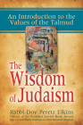 The Wisdom of Judaism: An Introduction to the Values of the Talmud Cover Image