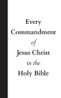 Every Commandment of Jesus Christ In The Holy Bible Cover Image