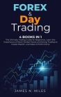 Forex & Day Trading: 4 Books In 1 The Ultimate Trading Guide for Beginners. Learn the Importance of Stock Market Moves and Swing Trading to Cover Image