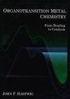 Organotransition Metal Chemistry: From Bonding to Catalysis Cover Image