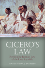 Cicero's Law: Rethinking Roman Law of the Late Republic Cover Image