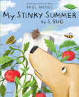 My Stinky Summer by S. Bug (A Nature Diary #3) Cover Image