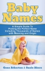 Baby Names: A Simple Guide to Picking the Perfect Name Including Thousands of Names with Meaning and Origin Cover Image