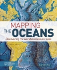 Mapping the Oceans: Discovering the World Beneath Our Seas Cover Image
