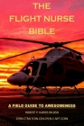 The Flight Nurse Bible: A Field Guide to Awesomeness Cover Image