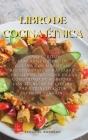 Libro de Cocina Étnica: 4 Manuscritos: Fantástico Libro De Cocina Con Más De 400 Recetas Étnicas Rápidas Y Fáciles De Preparar En La Comodidad Cover Image