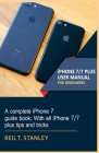 iPHONE 7/7 PLUS USER MANUAL FOR BEGINNERS: A complete iPhone 7 guide book; With all iPhone 7/7 plus tips and tricks Cover Image