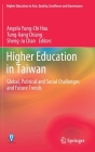 Higher Education in Taiwan: Global, Political and Social Challenges and Future Trends (Higher Education in Asia: Quality) Cover Image