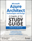 Microsoft Azure Architect Technologies and Design Complete Study Guide: Exams Az-303 and Az-304 Cover Image