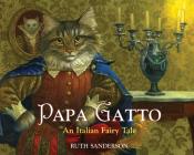 Papa Gatto: An Italian Fairy Tale Cover Image