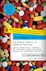 Overdosed America: The Broken Promise of American Medicine Cover Image