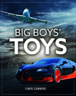 Big Boys Toys: A guide to the best money can buy Cover Image