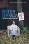 Rites of Way: The Politics and Poetics of Public Space (Canadian Commentaries) Cover Image