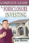 Complete Guide To Foreclosure Investing Cover Image