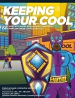 Keeping Your Cool: A 16-week EPICS Anger Management Curriculum For Inner-City Urban Youth (Ages 9-18) Cover Image