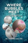 Where Bubbles Meet: A Doctor's Journey Through Community Service Cover Image