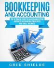 Bookkeeping and Accounting: The Ultimate Guide to Basic Bookkeeping and Basic Accounting Principles for Small Business Cover Image