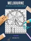 Melbourne: AN ADULT COLORING BOOK: A Melbourne Coloring Book For Adults Cover Image