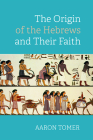 The Origin of the Hebrews and Their Faith Cover Image