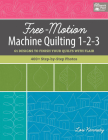 Free-Motion Machine Quilting 1-2-3: 61 Designs to Finish Your Quilts with Flair Cover Image