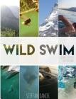 Wild Swim Schweiz/Suisse/Switzerland (Export Edition): alpine plunges, urban floats, and forest dips Cover Image