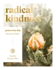 Radical Kindness: Jesus Every Day Devotional Guide Cover Image