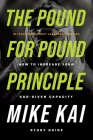 The Pound for Pound Principle: How to Increase Your God-Given Capacity - Study Guide Cover Image