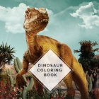 Dinosaur Coloring Book: Amazing coloring book with 27 different dinosaurs and informations about them Cover Image