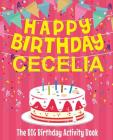 Happy Birthday Cecelia - The Big Birthday Activity Book: Personalized Children's Activity Book Cover Image