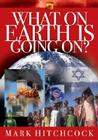 What On Earth Is Going On? (End Times Answers #2) Cover Image