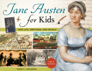 Jane Austen for Kids: Her Life, Writings, and World, with 21 Activities (For Kids series) Cover Image