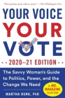 Your Voice, Your Vote: 2020–21 Edition: The Savvy Woman's Guide to Politics, Power, and the Change We Need Cover Image