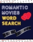 Romantic Movies Word Search: 50+ Film Puzzles - With Romantic Love Pictures - Have Fun Solving These Large-Print Word Find Puzzles! Cover Image