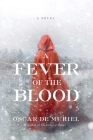 A Fever of the Blood: A Novel Cover Image