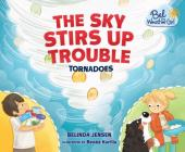 The Sky Stirs Up Trouble: Tornadoes Cover Image