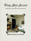 Feng Shui Secrets for GLOWING Health, SERIOUS Wealth & GREAT Relationships! Cover Image