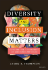 Diversity and Inclusion Matters: Tactics and Tools to Inspire Equity and Game-Changing Performance Cover Image