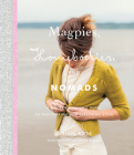 Magpies, Homebodies, and Nomads: A Modern Knitter's Guide to Discovering and Exploring Style Cover Image