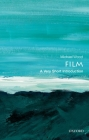Film: A Very Short Introduction (Very Short Introductions) Cover Image