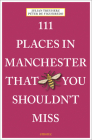 111 Places in Manchester That You Shouldn't Miss Cover Image