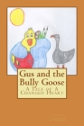 Gus and the Bully Goose: A Tale of A Changed Heart Cover Image