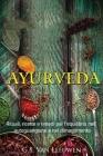 Ayurveda: Rituali, Ricette e Rimedi per l'equilibrio Nell' Autoguarigione e nel Dimagrimento Cover Image