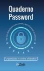 Quaderno Password: Per non dimenticare nomi utente e dati d'accesso su internet. Organizzati in ordine alfabetico Cover Image