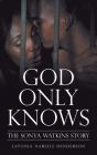 God Only Knows: The Sonya Watkins Story Cover Image