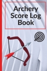 Archery Score Log Book: Archery Log Book for Athletes and Coaches, Archery Fundamentals Practice Log; Individual Sport Cover Image