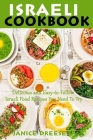 Israeli Cookbook: Delicious and Easy-to-Follow Israeli Food Recipes You Need To Try Cover Image